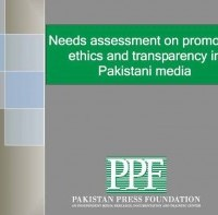 Needs assessment on promoting ethics and transparecy in Pakistani media